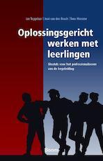 Oplossingsgericht werken met leerlingen - Jan Teggelaar, Jose van den Bosch, José van den Bosch, Teun Monster (ISBN 9789024418558)