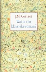 Wat is een klassieke roman ? - J.M. Coetzee (ISBN 9789059361553)