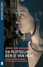 En plotseling ben je van hem - Merel van Groningen (ISBN 9789022561676)