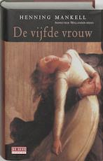 De vijfde vrouw - Henning Mankell (ISBN 9789052268156)