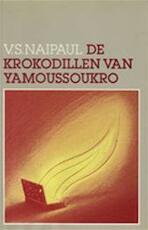 De krokodillen van Yamoussoukro - V.S. Naipaul, Tinke Davids (ISBN 9789029532228)