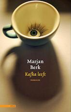 Kafka leeft - Marjan Berk