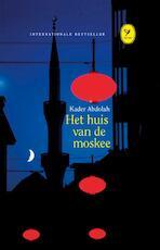 Het huis van de moskee - Kader Abdolah (ISBN 9789462370715)