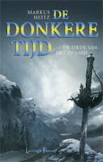 De Donkere Tijd / 2 De orde van het zwaard - Markus Heitz (ISBN 9789024536122)