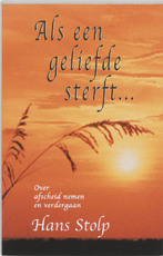 Als een geliefde sterft... - Hans Stolp (ISBN 9789020282948)