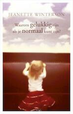 Waarom gelukkig zijn als je ook normaal kunt zijn? - Jeanette Winterson (ISBN 9789025438883)