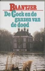 De Cock en de ganzen van de dood - Albert Cornelis Baantjer, Appie Baantjer (ISBN 9789026121487)