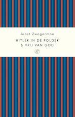 Hitler in de polder & Vrij van God - Joost Zwagerman (ISBN 9789029567329)