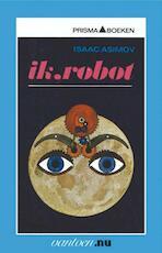 Ik, robot - Isaac Asimov (ISBN 9789031502004)