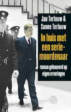 In huis met een seriemoordenaar - Jan Terlouw, Sanne Terlouw (ISBN 9789491567933)