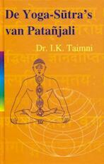 De yoga sutra's van Patanjali - I.K. Taimni (ISBN 9789061750758)