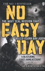 No Easy Day: the navy Seal mission that killed Osama Bin laden - Mark Owen, Kevin Maurer (ISBN 9781405911894)
