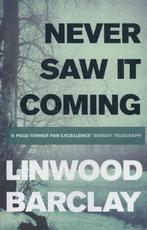 Never Saw it Coming - Linwood Barclay (ISBN 9781409137634)