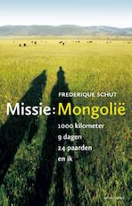 Missie: Mongolie - Frederique Schut (ISBN 9789045026213)