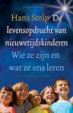 De levensopdracht van nieuwetijdskinderen - Hans Stolp (ISBN 9789020299908)