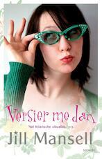Versier me dan - Jill Mansell (ISBN 9789021806433)