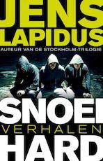 Snoeihard - Jens Lapidus (ISBN 9789044970517)