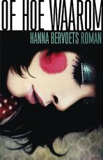 Of hoe waarom - Hanna Bervoets
