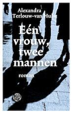 Een vrouw, twee mannen - Alexandra Terlouw-van Hulst (ISBN 9789491567759)