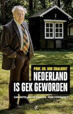Nederland is gek geworden - Bob Smalhout (ISBN 9789089756701)