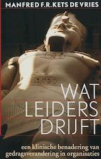 Wat leiders drijft - Manfred F.R Kets de Vries (ISBN 9789057122330)