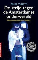 De strijd tegen de Amsterdamse onderwereld - Paul Vugts (ISBN 9789046810712)