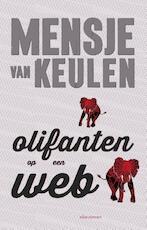 Olifanten op een web - Mensje van Keulen (ISBN 9789025445560)
