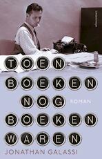 Toen boeken nog boeken waren - Jonathan Galassi (ISBN 9789025443979)