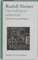 Opvoeding en onderwijs - Rudolf Steiner (ISBN 9789060385463)