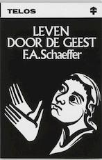 Leven door de Geest - F.A. Schaeffer (ISBN 9789060641996)