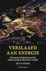 Verslaafd aan energie - Noud Köper (ISBN 9789047004837)