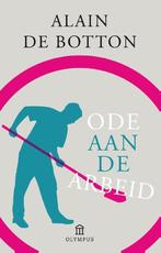 Ode aan de arbeid - Alain De Botton (ISBN 9789046703403)