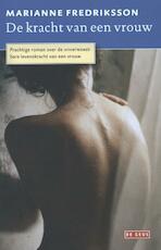 De kracht van een vrouw - Marianne Fredriksson (ISBN 9789044524574)