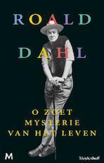 O zoet mysterie van het leven - Roald Dahl
