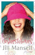 Ondersteboven - Jill Mansell (ISBN 9789021806464)