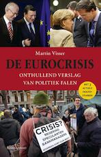 De eurocrisis - Martin Visser (ISBN 9789047006084)