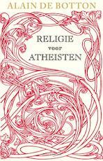 Religie voor atheïsten - Alain de Botton (ISBN 9789045019949)