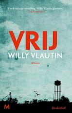 Vrij - Willy Vlautin (ISBN 9789402302813)