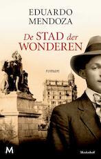 De stad der wonderen - Eduardo Mendoza (ISBN 9789460233982)
