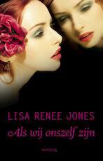 Als wij onszelf zijn - Lisa Renee Jones (ISBN 9789044624946)