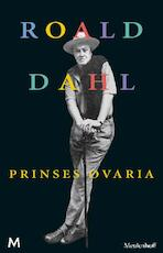 Prinses Ovaria - Roald Dahl (ISBN 9789460238604)