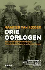 Drie oorlogen - Maarten van Rossem (ISBN 9789046817094)