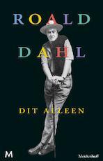 Dit alleen - Roald Dahl