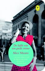 De liefde van een goede vrouw - Alice Munro (ISBN 9789462370111)