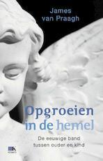 Opgroeien in de hemel - James van Praagh (ISBN 9789021555690)
