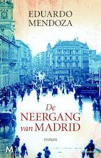 De neergang van Madrid - Eduardo Mendoza (ISBN 9789460233968)
