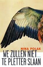We zullen niet te pletter slaan - Nina Polak (ISBN 9789044625813)