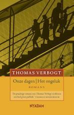 Onze dagen / Het ongeluk - Thomas Verbogt