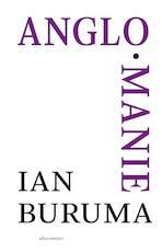 Anglomanie - Ian Buruma (ISBN 9789045026725)