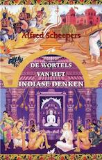 De wortels van het Indiase denken - Alfred R. Scheepers (ISBN 9789079133185)
